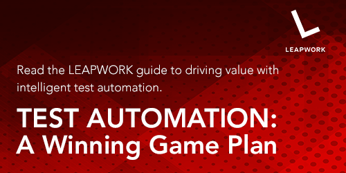Read the LEAPWORK Guide to intelligent test automation